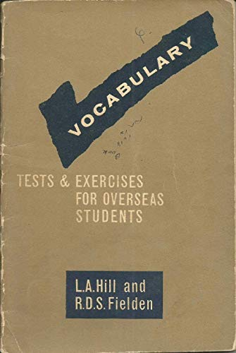 Vocabulary Tests and Exercises for Overseas Students: Hill, L. A.