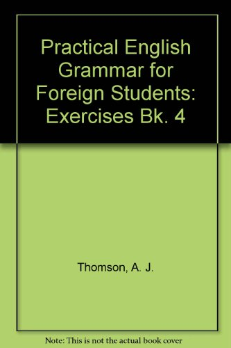 9780194327442: Practical English Grammar for Foreign Students: Exercises Bk. 4
