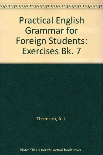 9780194327473: Practical English Grammar for Foreign Students: Exercises Bk. 7
