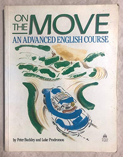 9780194328111: On the Move: Advanced English Course