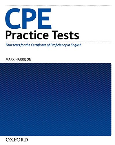 9780194329095: CPE Practice Tests:: Certificate of Proficiency in English Practice Tests: Proficiency Practice Test Without Key: Four New Tests for the Revised ... in English: Practice Tests (Without Key)