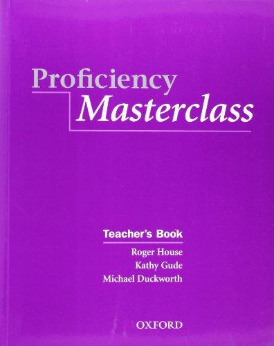 Proficiency Masterclass, New Edition: Teacher's Book: Gude, Kathy, Duckworth,