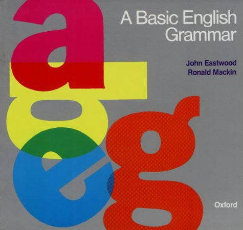 A Basic English Grammar: Eastwood, John, Mackin,