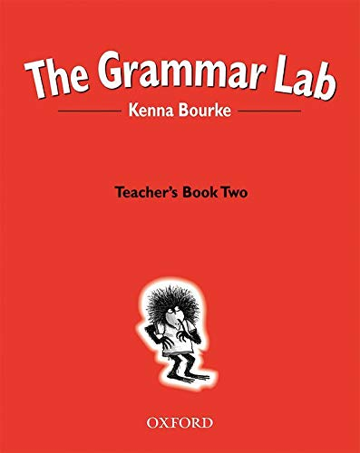 9780194330206: The Grammar Lab:: Teacher's Book Two: Grammar for 9- to 12-year-olds with loveable characters, cartoons and humorous illustrations.