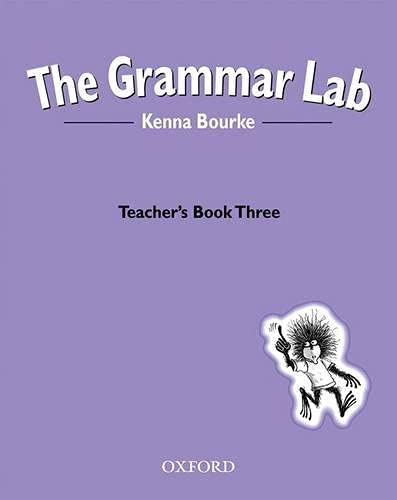 9780194330220: The Grammar Lab:: Teacher's Book Three: Grammar for 9- to 12-year-olds with loveable characters, cartoons, and humorous illustrations.