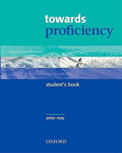 9780194332439: Towards Proficiency: Student's Book