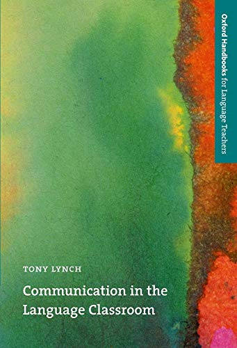 9780194335225: Communication in the Language Classroom (Oxford Handbooks for Language Teachers Series)