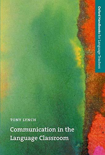 9780194335225: Communication in the Language Classroom (Oxford Handbooks for Language Teachers Series)