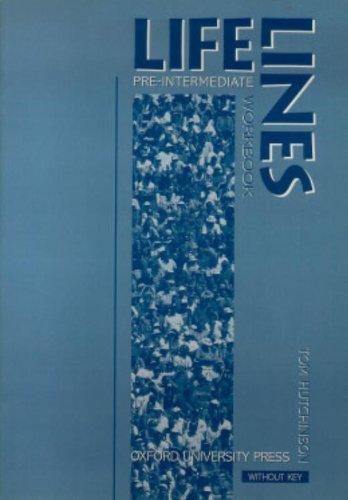 Lifelines: Pre-Intermediate Workbook Without Key: Tom Hutchinson