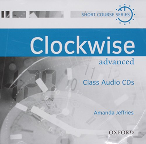 9780194338219: Clockwise: Advanced: Class Audio CDs