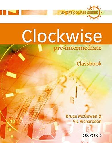 9780194340748: Clockwise Pre-Intermediate: Classbook: Classbook Pre-intermediate Lev