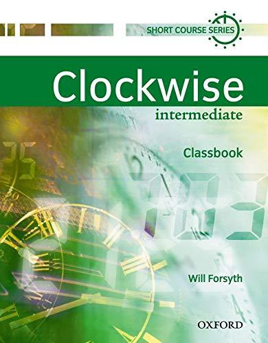 9780194340786: Clockwise Intermediate : Classbook: Classbook Intermediate Level
