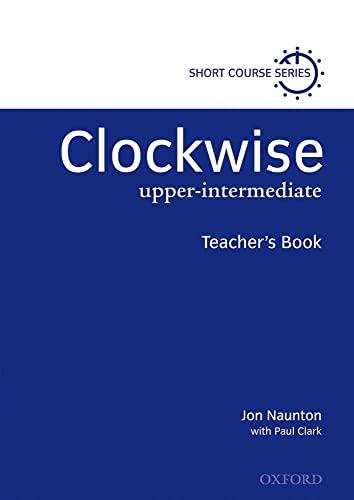 9780194340830: Clockwise: Upper-Intermediate: Teacher's Book