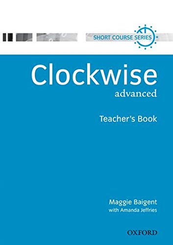 9780194340939: Clockwise Advanced: Teacher's Book: Teacher's Book Advanced level