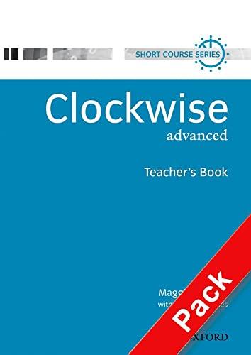 Clockwise Advanced. Teacher's Resource Pack (Spanish Edition) (9780194340946) by Baigent, Maggie