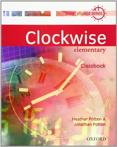 9780194340960: Clockwise Elementary: Classbook: Classbook Elementary level