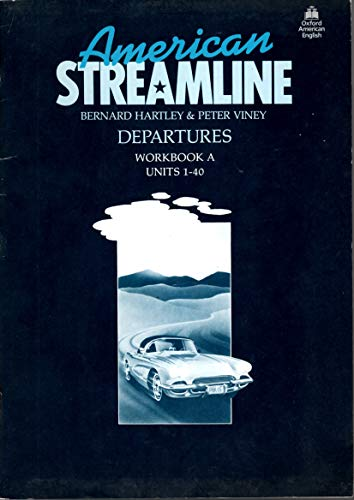 9780194341127: American Streamline: Departures Workbook a Units 1-40n English Course for Beginners