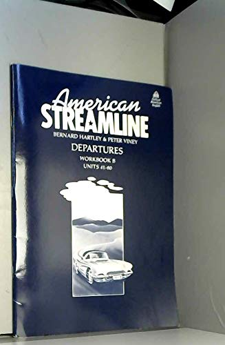 9780194341134: AMERICAN STREAMLINE DEPARTURES. Workbook B, Units 41-80: An Intensive American English Course for Beginners: Departures: Workbk.B - Units 41-80