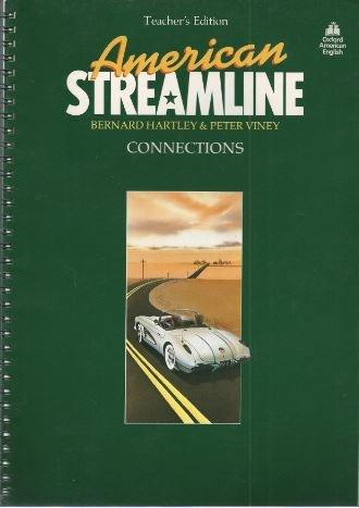 American Streamline Connections Teachers: Bernard Hartley