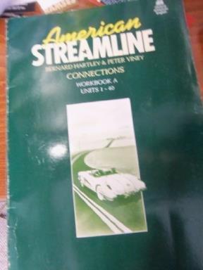 American Streamline Departures, Workbook A, Unite 1-40: Hartley, Bernard; Viney,
