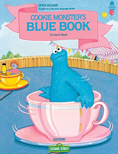 OPEN SESAME, ENGLISH AS A SECOND LANGUAGE SERIES: COOKIE MONSTER'S BLUE BOOK: STUDENT BOOK.: ...