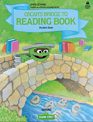 9780194341714: Open Sesame: Oscar's Bridge to Reading Book: Student Book
