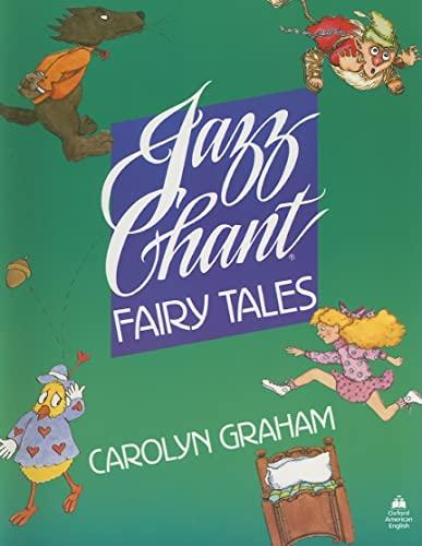 9780194342988: Jazz Chant® Fairy Tales: Jazz Chant Fairy Tales: Student's Book: Student Book (Jazz Chants)