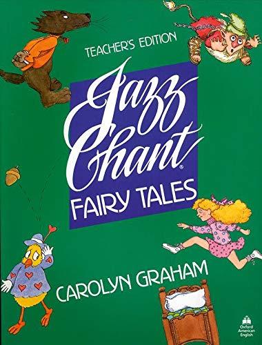 9780194343008: Jazz Chant® Fairy Tales: Jazz Chant Fairy Tales: Teacher's Book (Jazz Chants)