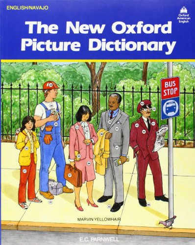9780194343626: The New Oxford Picture Dictionary: English-Navajo Editon (The New Oxford Picture Dictionary (1988 ed.))