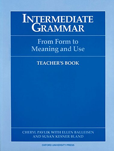 9780194343671: Intermediate Grammar: From Form to Meaning and Use Teacher's Book