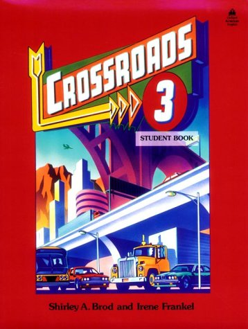 9780194343855: Crossroads 3: Student Book (Four-Level ESL Series)
