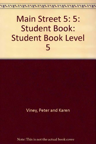 Student Book 5 (Main Street) [Jan 01, 1995] Viney, Peter; Viney, Karen and Re.: Viney, Peter; Viney...