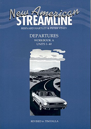 9780194348263: New American Streamline Departures - Beginner: An Intensive American English Series for Beginners: Departures Workbook A (Units 1-40): A (New American Streamline: Departures (Beginning))