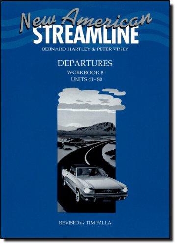 9780194348379: New American Streamline Departures - Beginner: An Intensive American English Series for Beginners: Departures Workbook B (Units 41-80): B