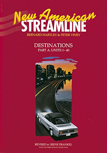 New American Streamline Destinations - Advanced: Destinations Student Book Part A (Units 1-40): Units 1-40 (0194348458) by Bernard Hartley; Peter Viney