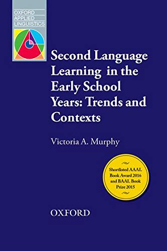 9780194348850: Second Language Learning in the Early School Years: Trends and Contexts: An overview of current themes and research on second language learning in the early school years (Oxford Applied Linguistics)