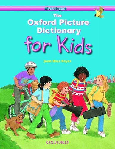 9780194349970: The Oxford Picture Dictionary for Kids: Oxford Picture Dictionary: Kids Monolingual: Monolingual English Edition (Diccionario Oxford Picture For Kids)