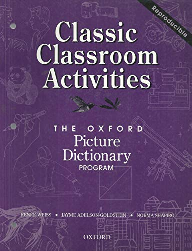 The Oxford Picture Dictionary: Classic Classroom Activities: Renee Weiss, Jayme