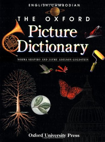 The Oxford Picture Dictionary English/Cambodian: English Cambodian: Adelson-Goldstein, Jayme, Shapiro,