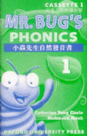 Mr Bug's Phonics: Cassette 1 (English and Chinese Edition) (0194353966) by Richmond Hsieh; Catherine Yang Eisele