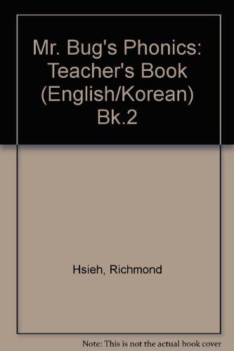 Mr. Bug's Phonics: Teacher's Book (English/Korean) Bk.2 (019435430X) by Richmond Hsieh; etc.; Catherine Yang Eisele; et al