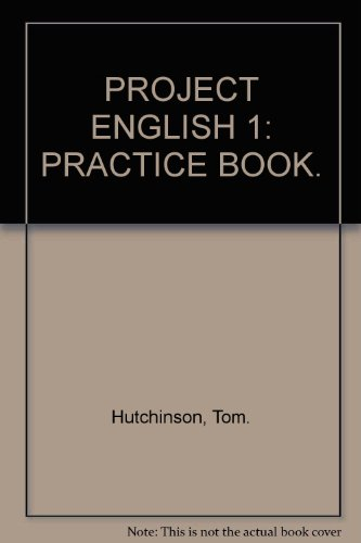 PROJECT ENGLISH 1: PRACTICE BOOK.: Hutchinson, Tom.