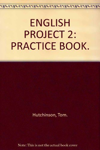 ENGLISH PROJECT 2: PRACTICE BOOK.: Hutchinson, Tom.