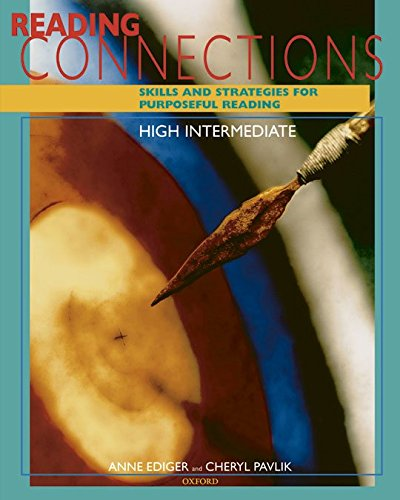 Reading Connections High Intermediate: Skills and Strategies: Anne Ediger, Cheryl