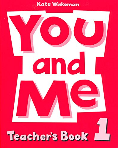 9780194360425: You and Me 1. Teacher's Book: Teachers' Book Level 1