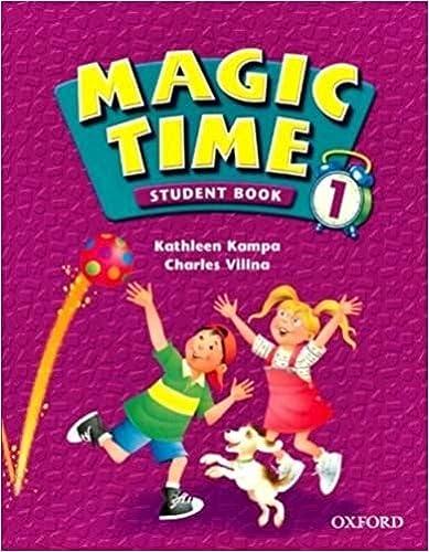 Magic Time 1: Student Book: Kampa, Kathleen; Vilina,