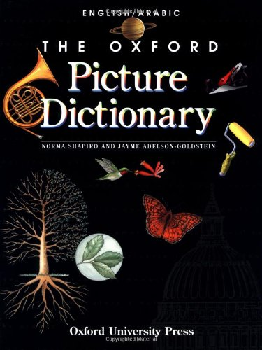 9780194361972: The Oxford Picture Dictionary English/Arabic: English-Arabic Edition (The Oxford Picture Dictionary Program)