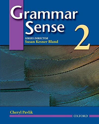 Grammar Sense 2: Pavlik, Cheryl; Bland, Susan Kesner