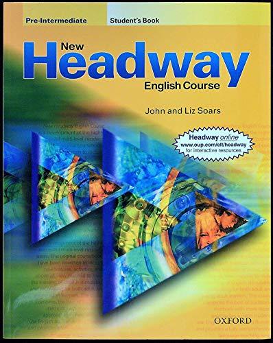 New Headway English Course Pre-intermediate (9780194366700) by LIZ AND JOHN; John Soras