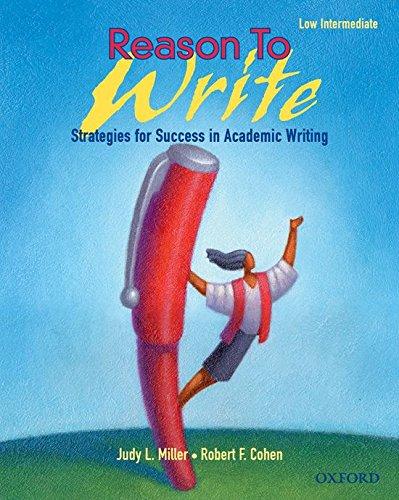 9780194367714: Reason to Write Low Intermediate: Strategies for